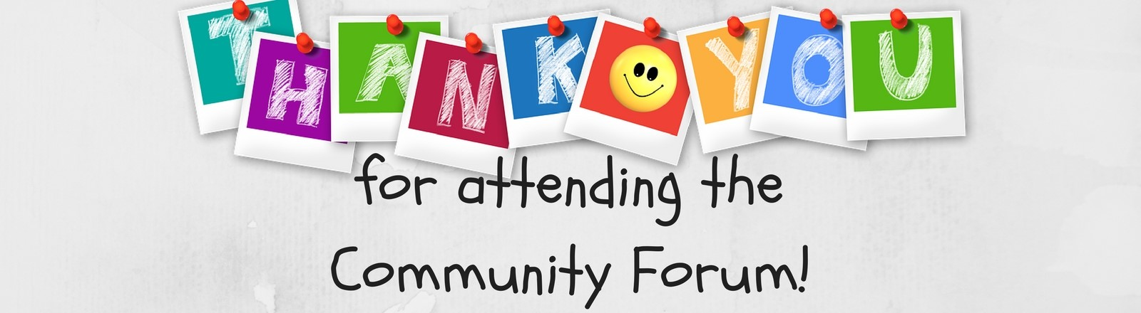 Thank you for attending the community forum!