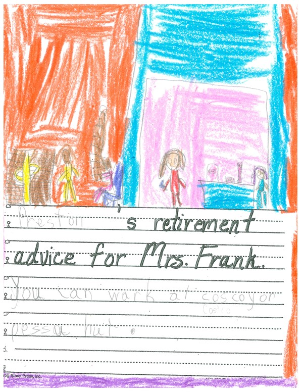 Sage retirement advice from our 1st graders.